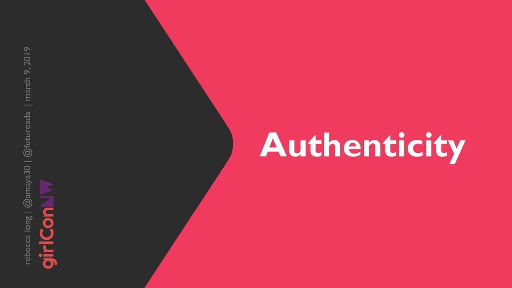 Authenticity rebecca long | @amaya30 | @futurea...