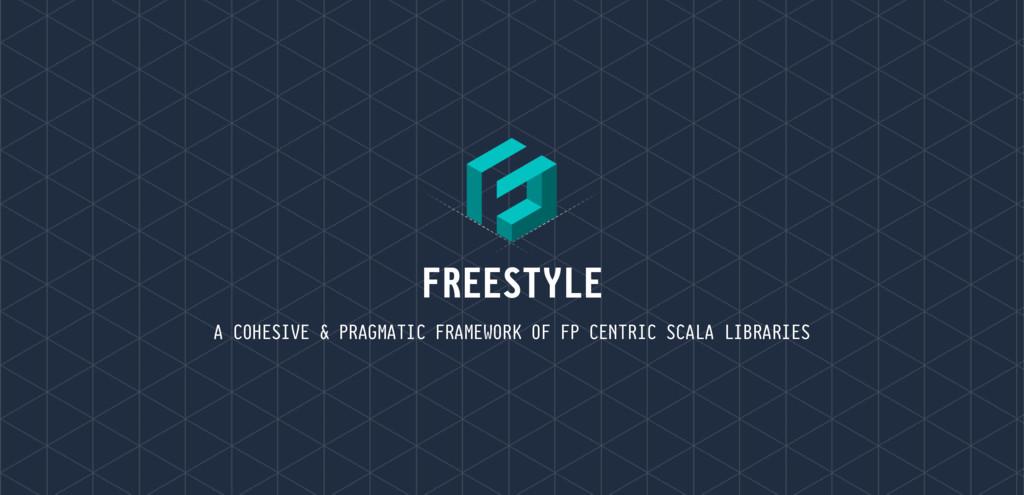 FREESTYLE A COHESIVE & PRAGMATIC FRAMEWORK OF F...