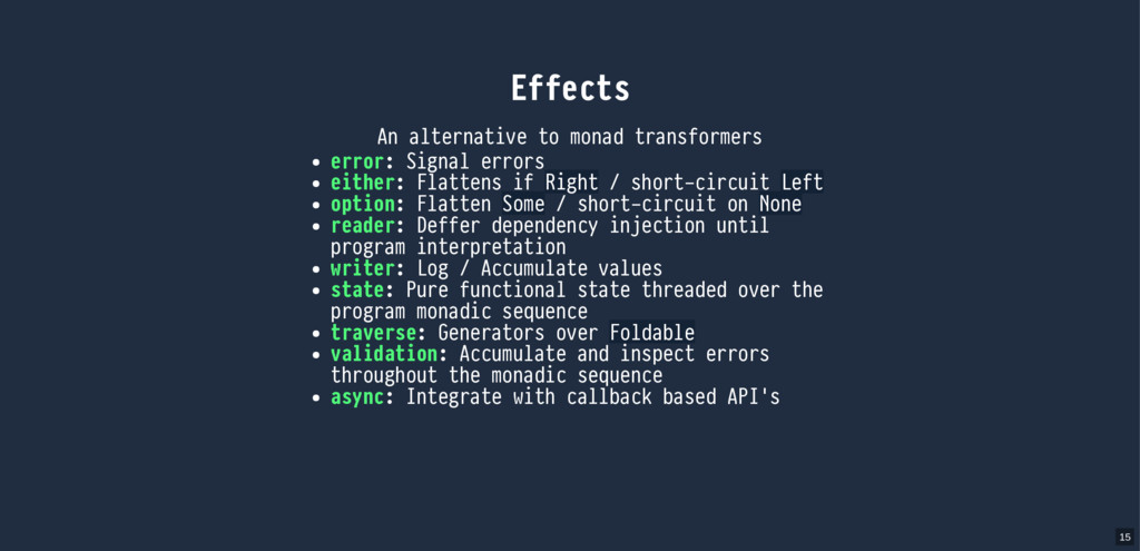 Effects An alternative to monad transformers er...