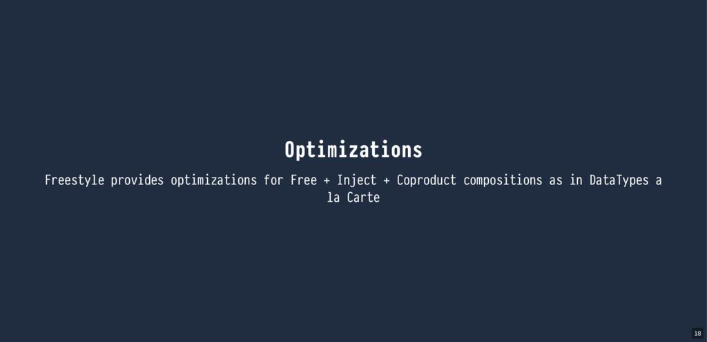 Optimizations Freestyle provides optimizations ...