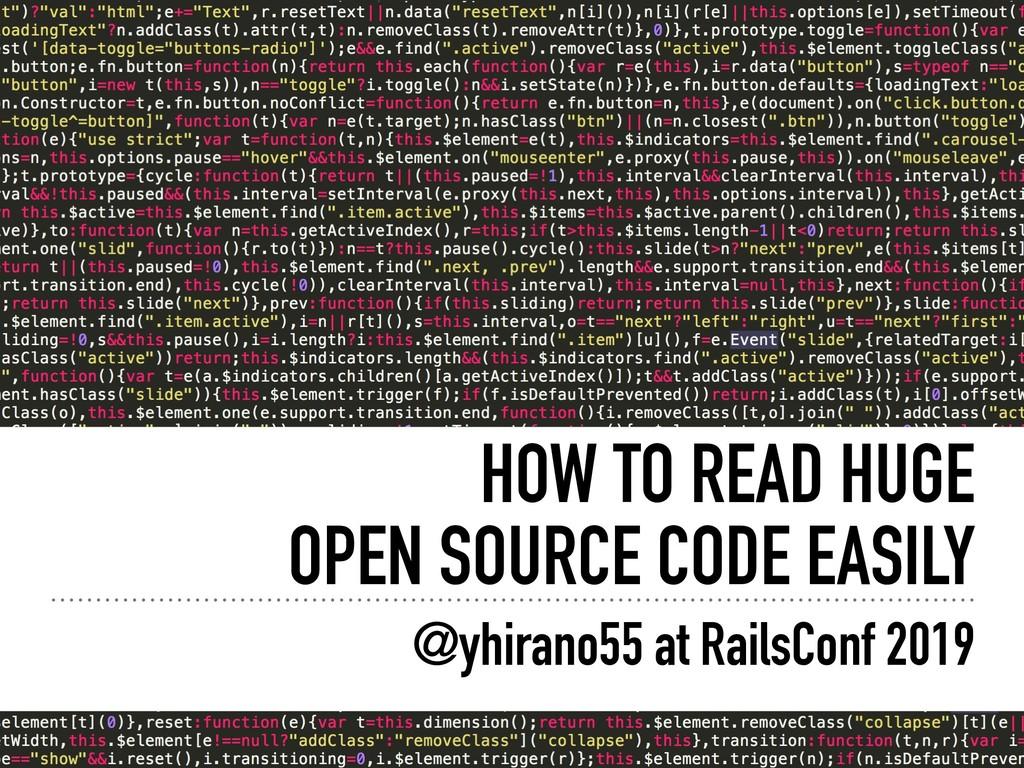 HOW TO READ HUGE OPEN SOURCE CODE EASILY @yhira...