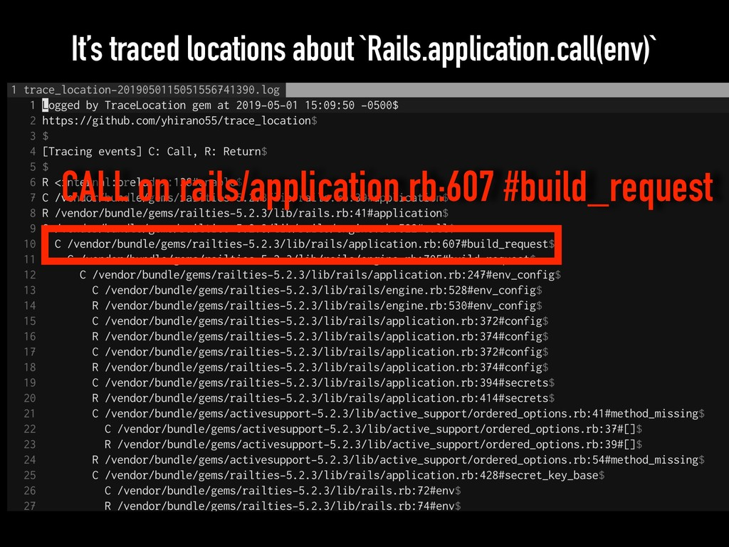 It's traced locations about `Rails.application....