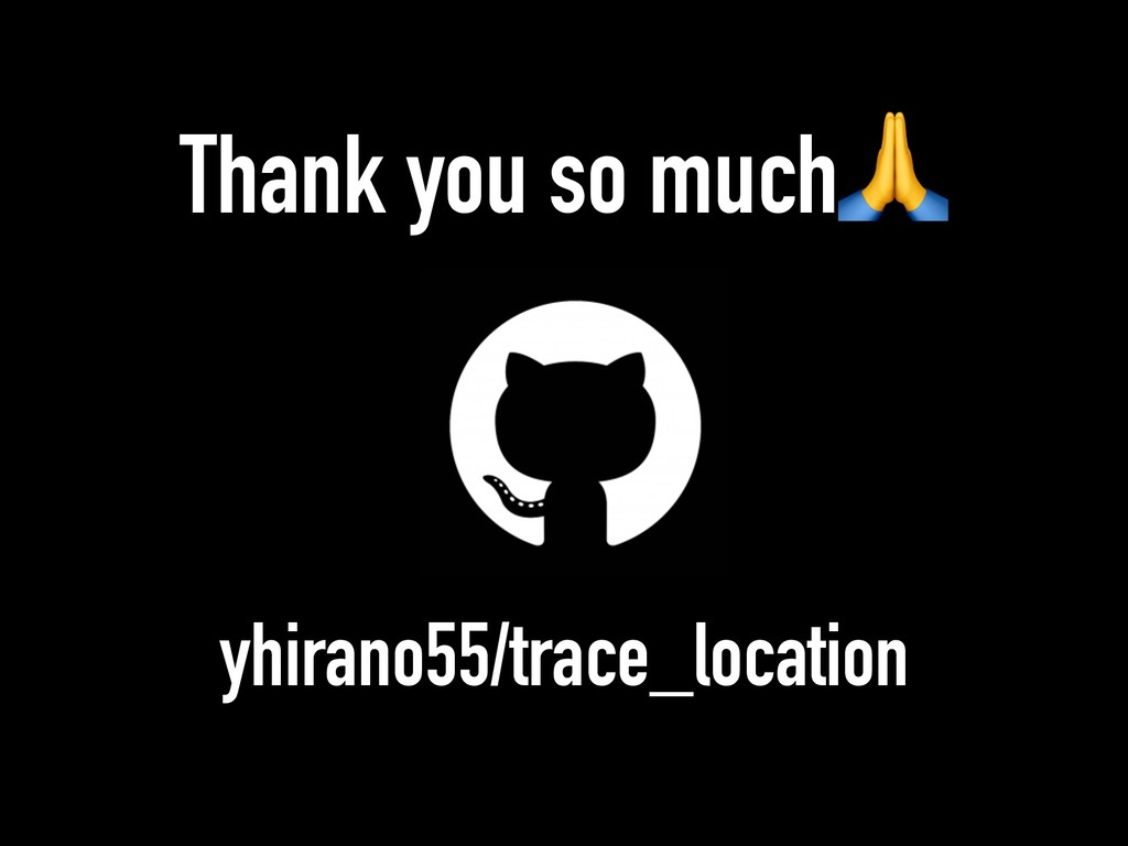 yhirano55/trace_location Thank you so much