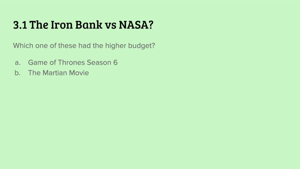 3.1 The Iron Bank vs NASA?