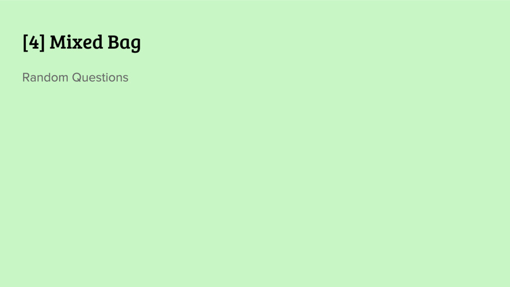[4] Mixed Bag