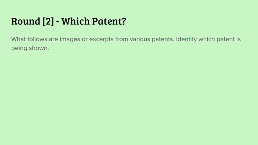 Round [2] - Which Patent?