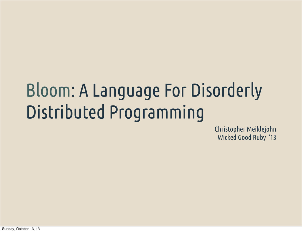 Bloom: A Language For Disorderly Distributed Pr...
