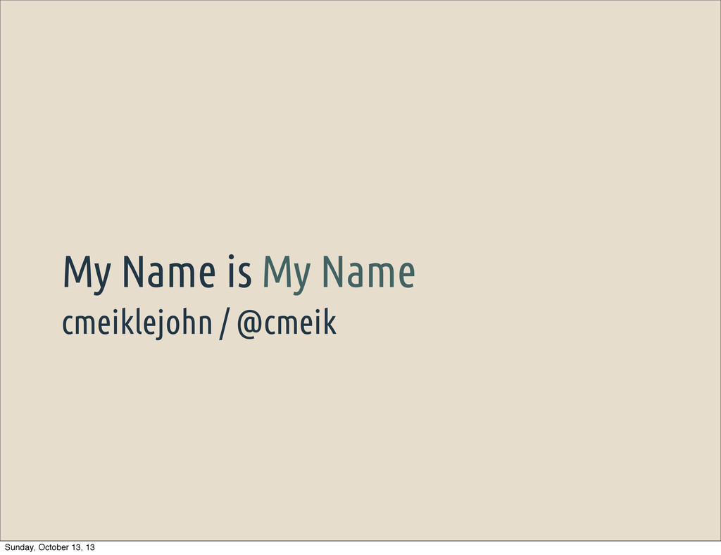 cmeiklejohn / @cmeik My Name is My Name Sunday,...