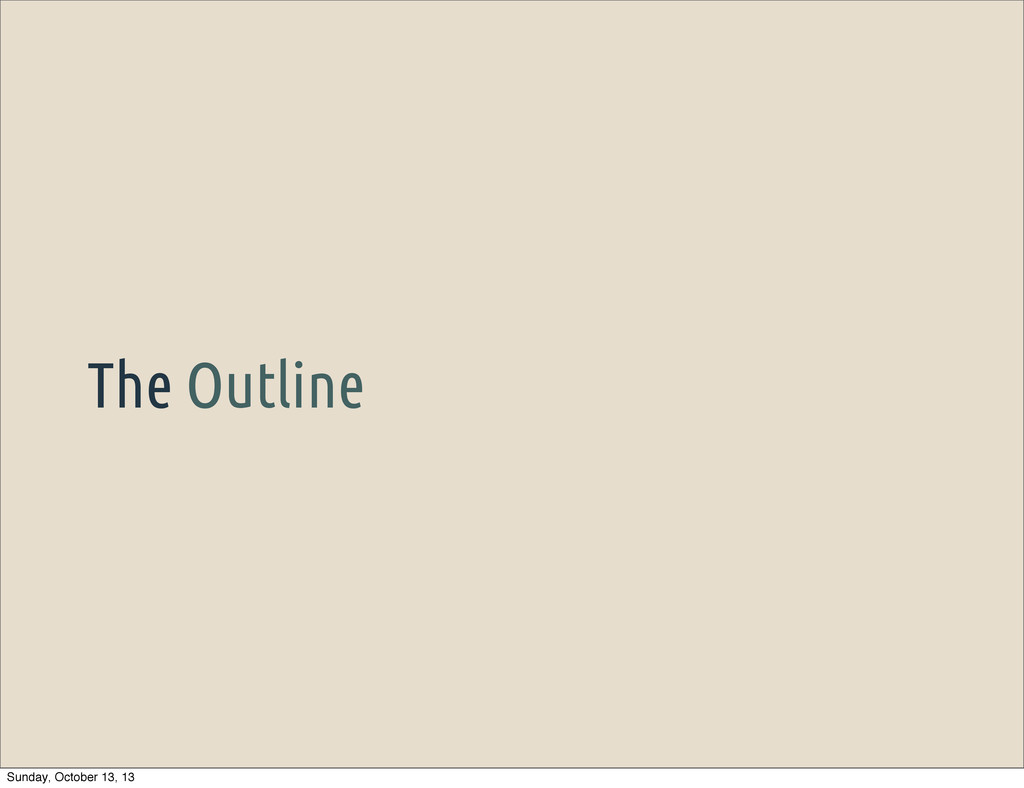 The Outline Sunday, October 13, 13