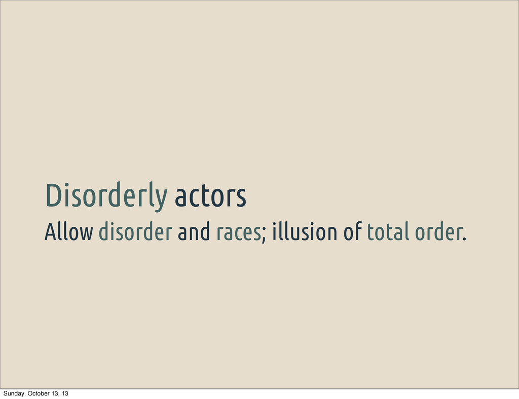 Allow disorder and races; illusion of total ord...