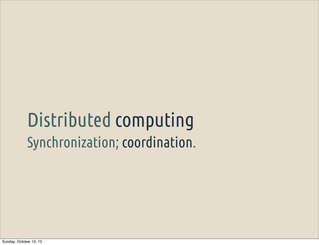 Synchronization; coordination. Distributed comp...