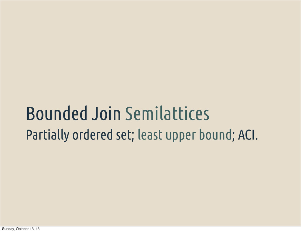 Partially ordered set; least upper bound; ACI. ...