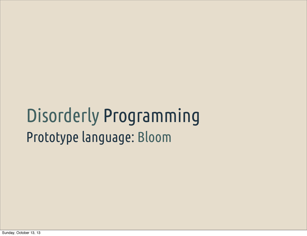 Prototype language: Bloom Disorderly Programmin...