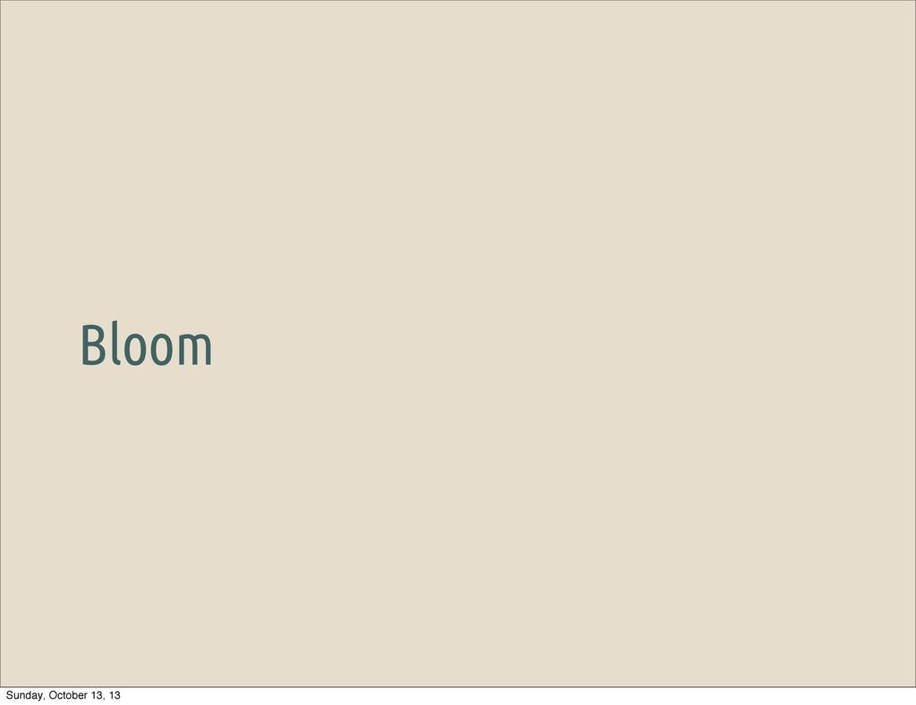 Bloom Sunday, October 13, 13