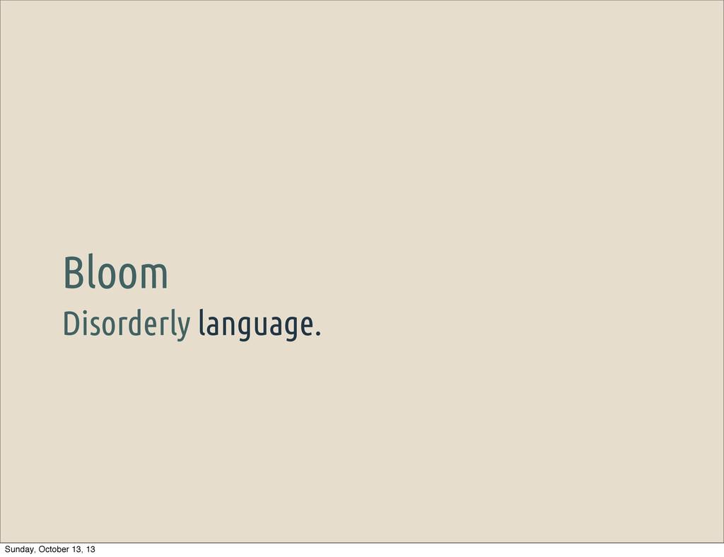 Disorderly language. Bloom Sunday, October 13, ...
