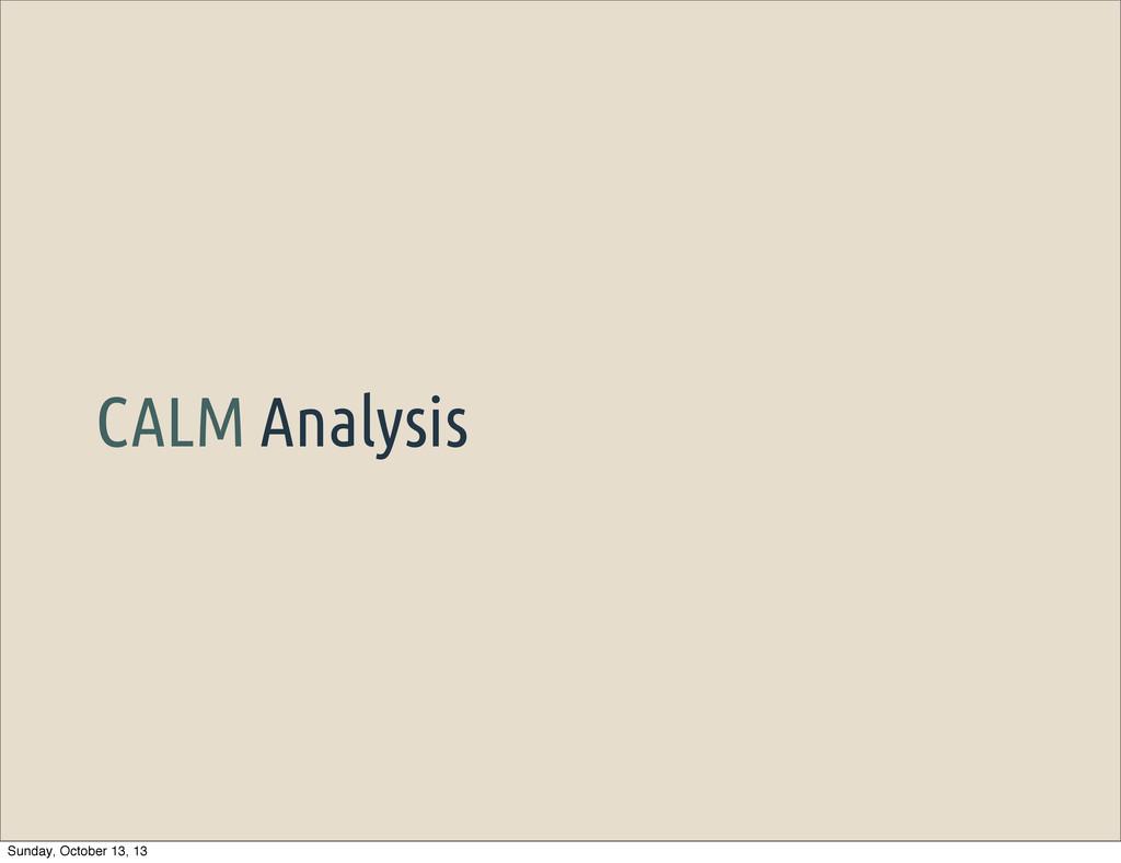 CALM Analysis Sunday, October 13, 13