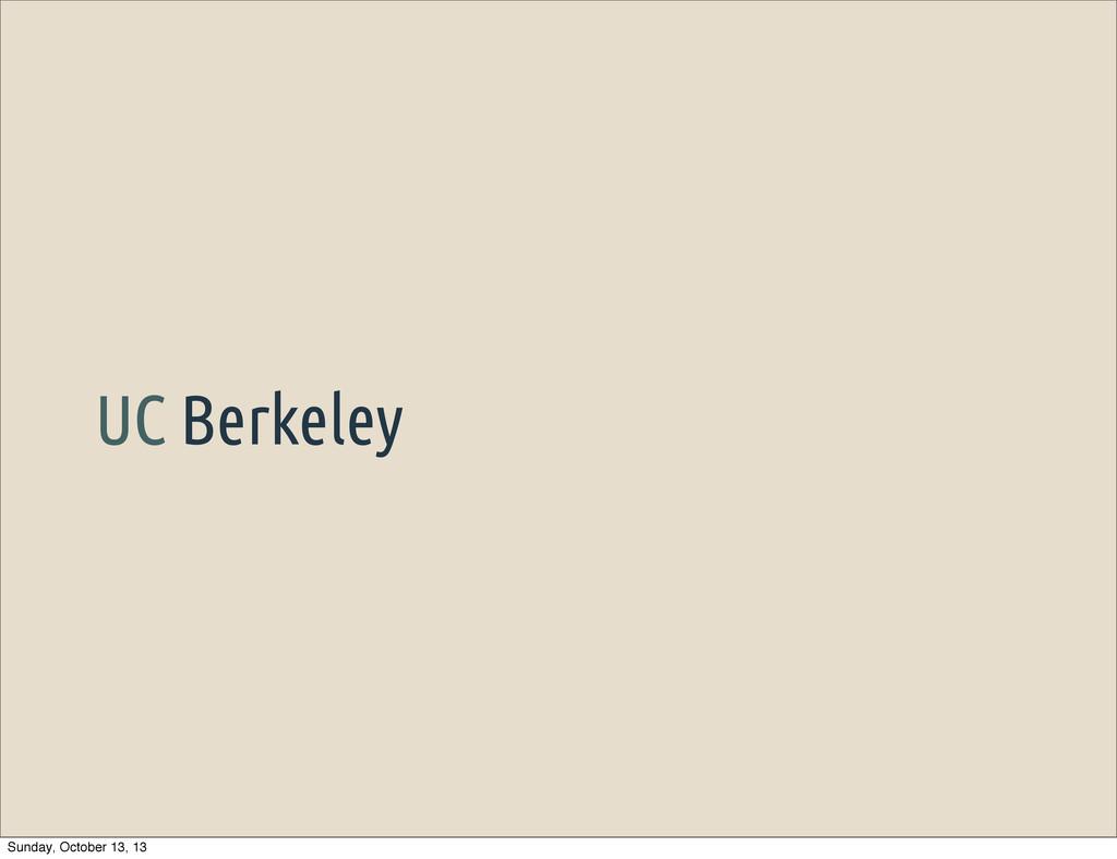 UC Berkeley Sunday, October 13, 13