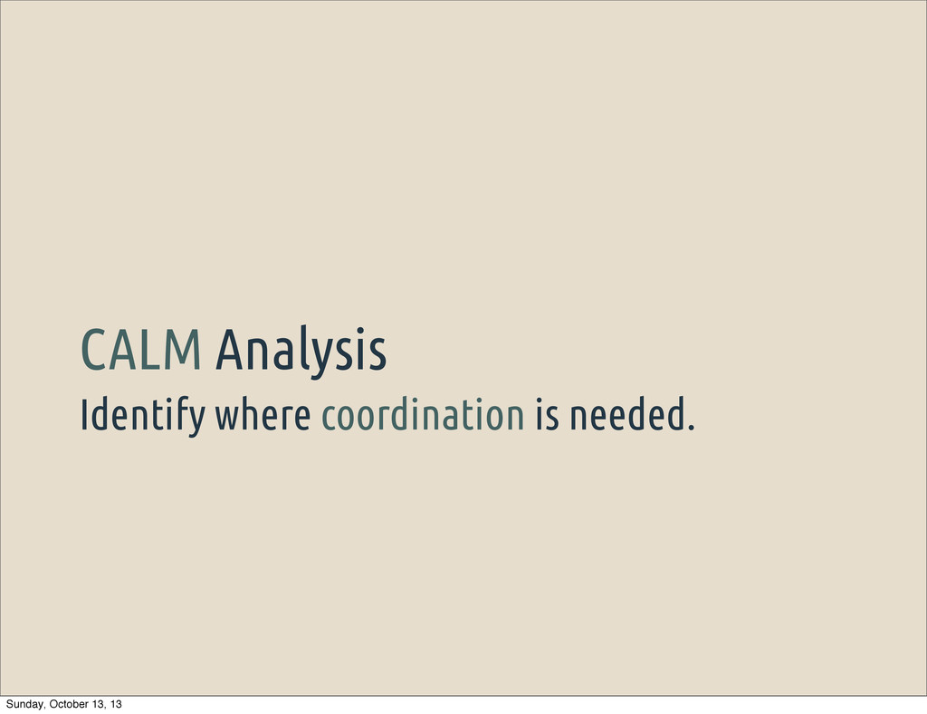 Identify where coordination is needed. CALM Ana...