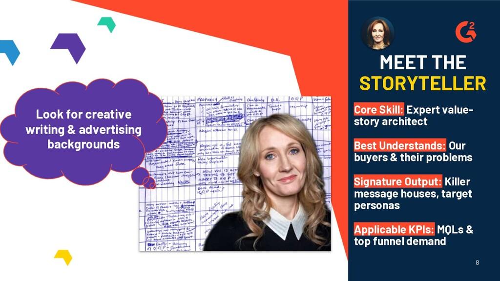 8 MEET THE STORYTELLER Core Skill: Expert value...
