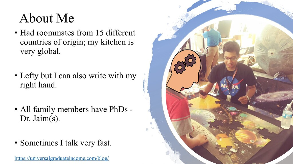 About Me • Had roommates from 15 different coun...