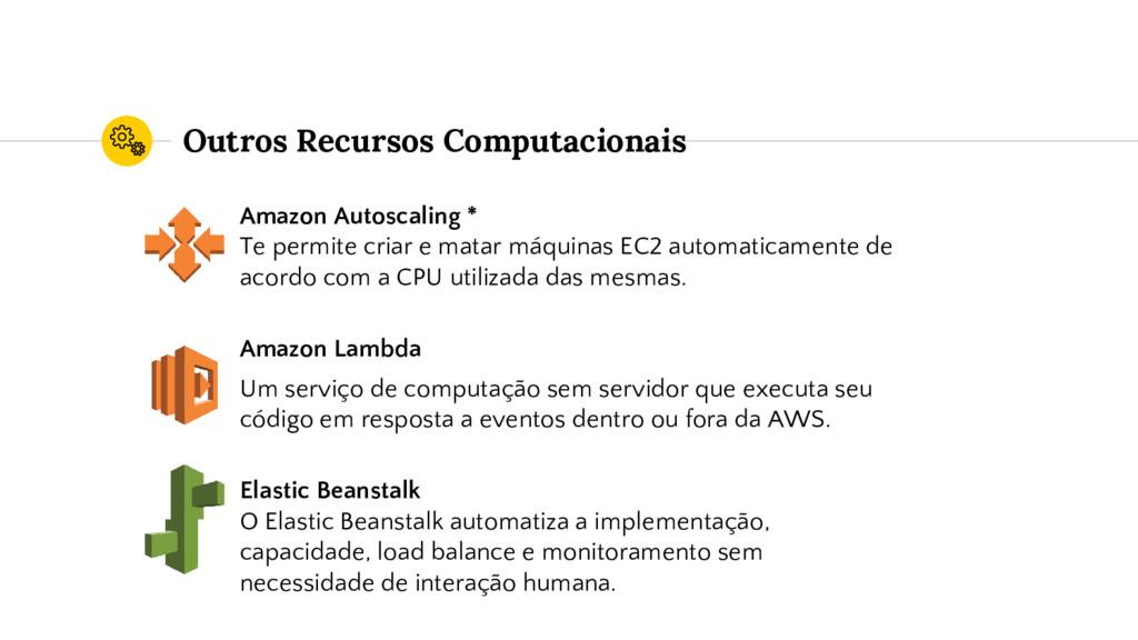Outros Recursos Computacionais Amazon Autoscali...
