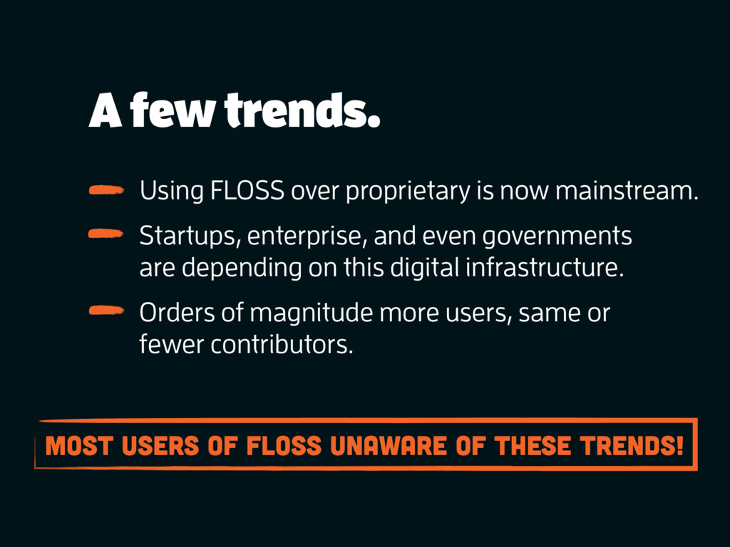 A few trends. Using FLOSS over proprietary is n...