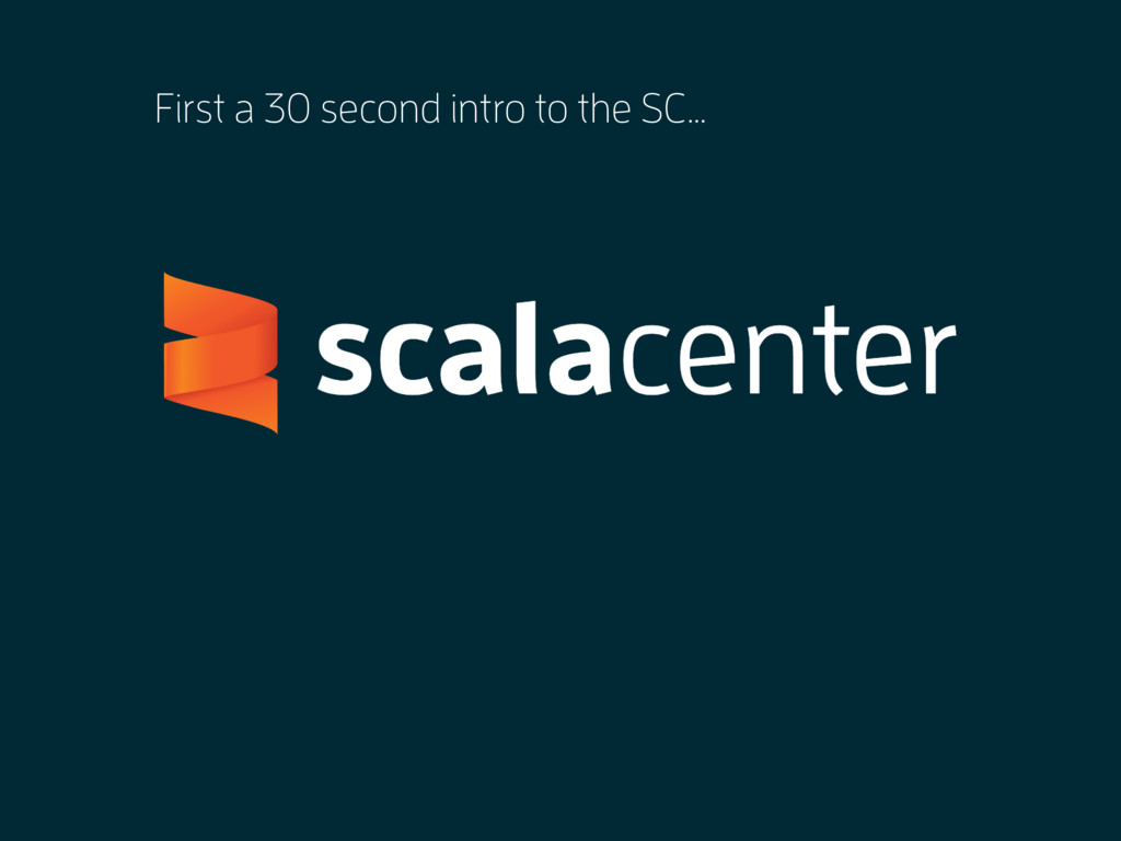 First a 30 second intro to the SC…