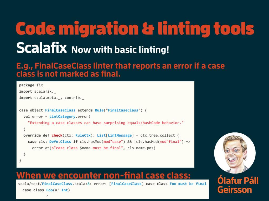 Code migration & linting tools Ólafur Páll Geir...
