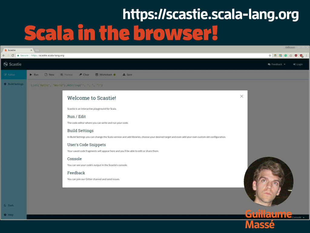 Scala in the browser! Guillaume Massé https://s...