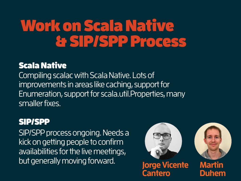 Work on Scala Native & SIP/SPP Process Jorge Vi...