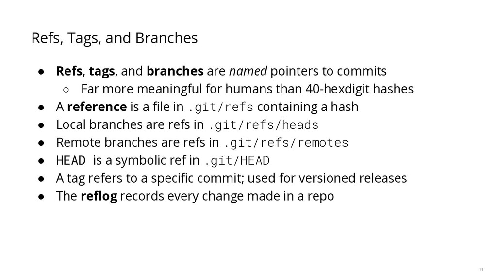 11 Refs, Tags, and Branches ● Refs, tags, and b...