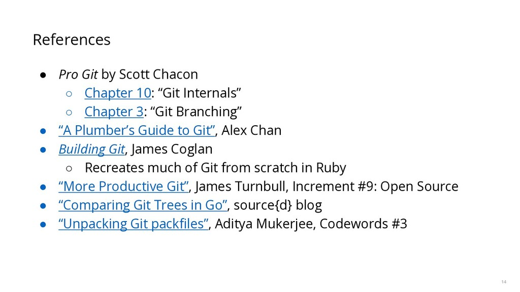 14 References ● Pro Git by Scott Chacon ○ Chapt...