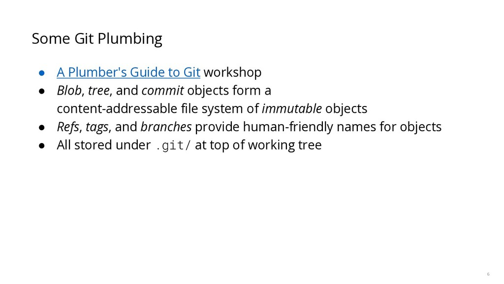 6 Some Git Plumbing ● A Plumber's Guide to Git ...