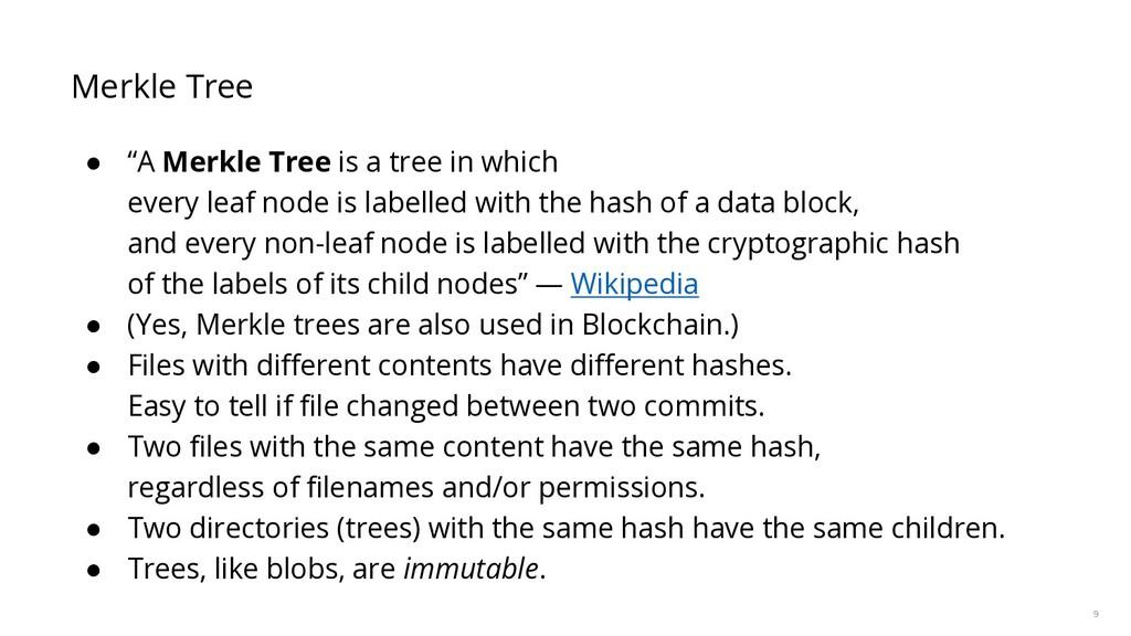 """9 Merkle Tree ● """"A Merkle Tree is a tree in whi..."""