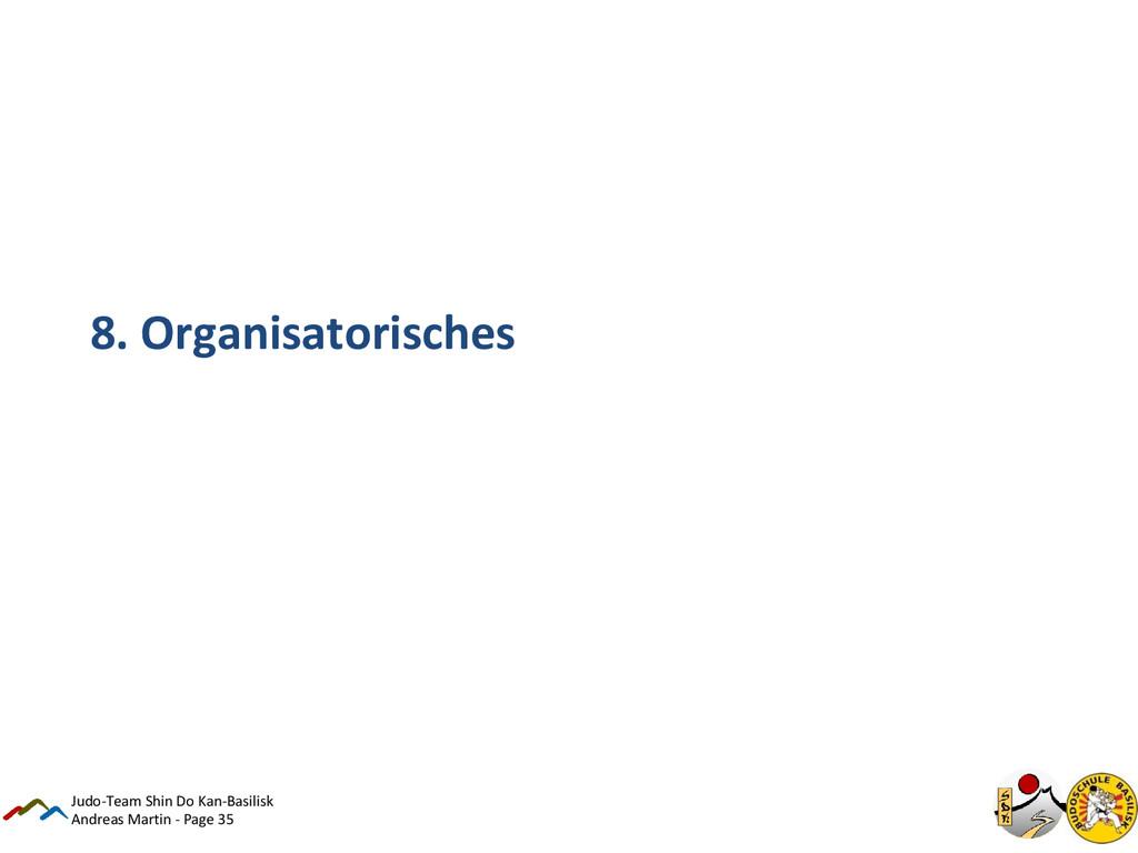 Andreas Martin - Page 35 8. Organisatorisches J...