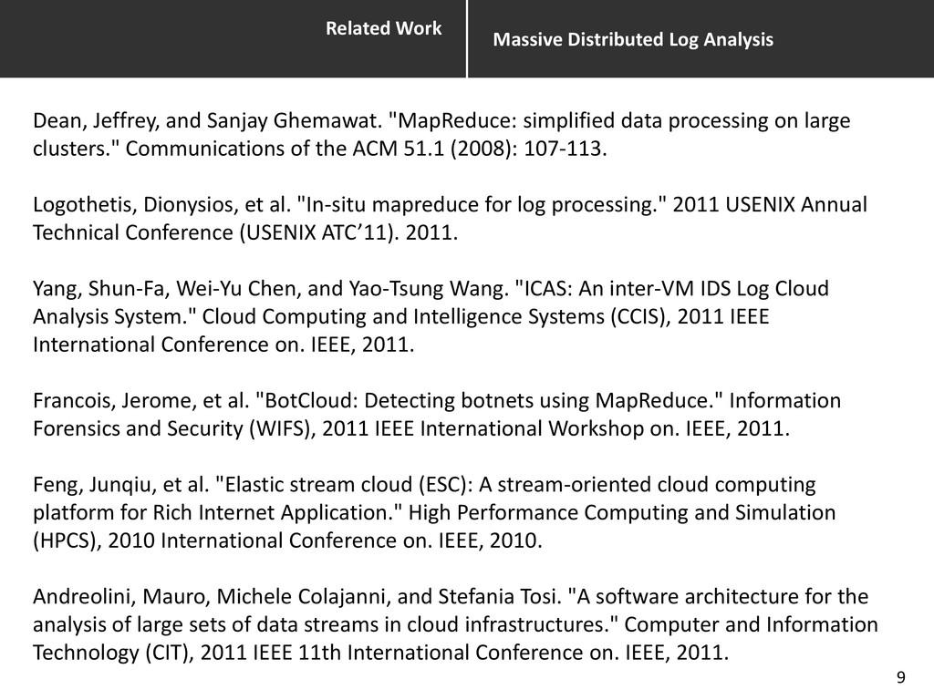 Related Work Massive Distributed Log Analysis 9...