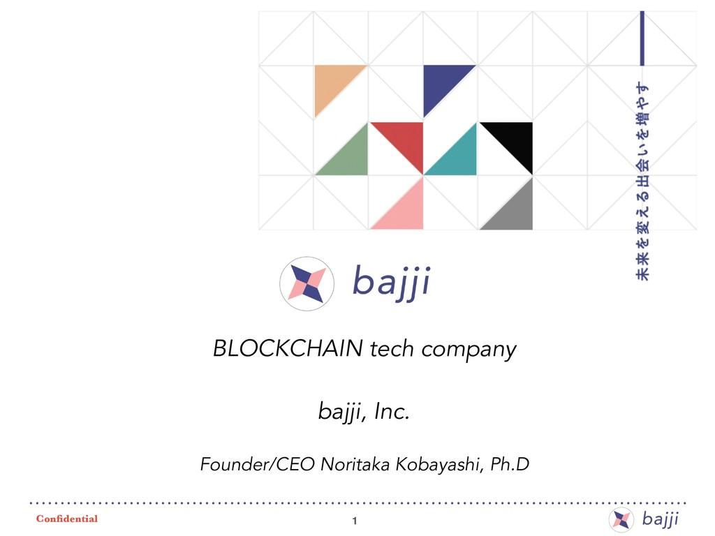 Confidential 1 BLOCKCHAIN tech company bajji, In...