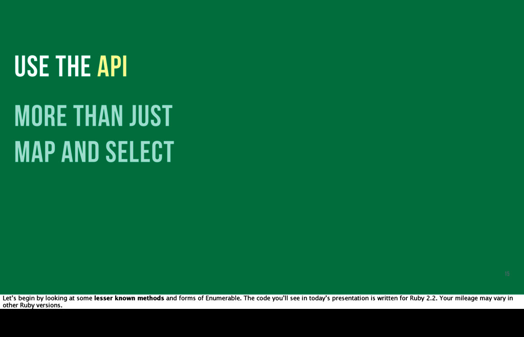 USE THE API more than just map and select 15 Le...