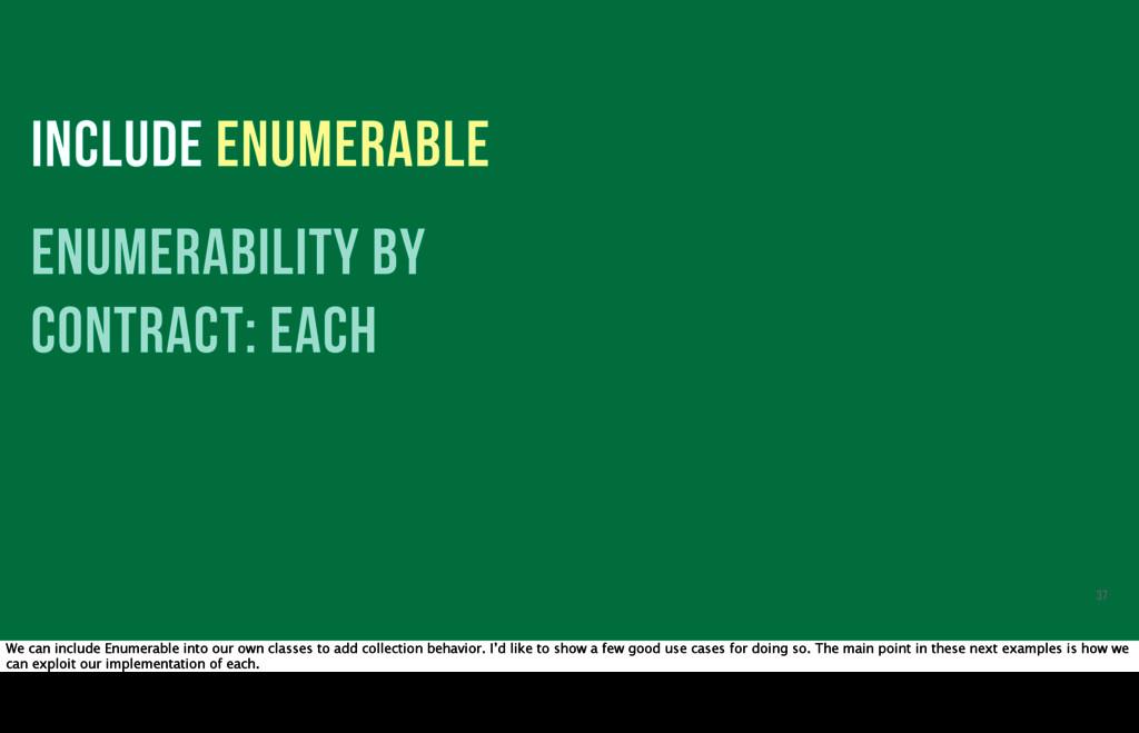 INCLUDE ENUMERABLE enumerability by contract: e...