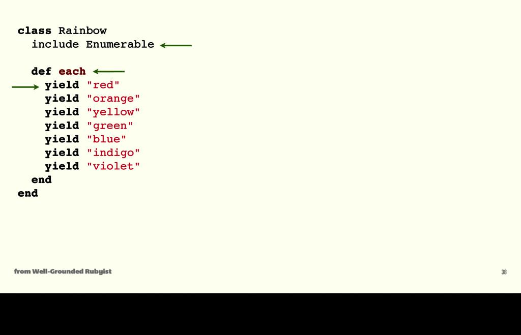 class Rainbow include Enumerable def each yield...