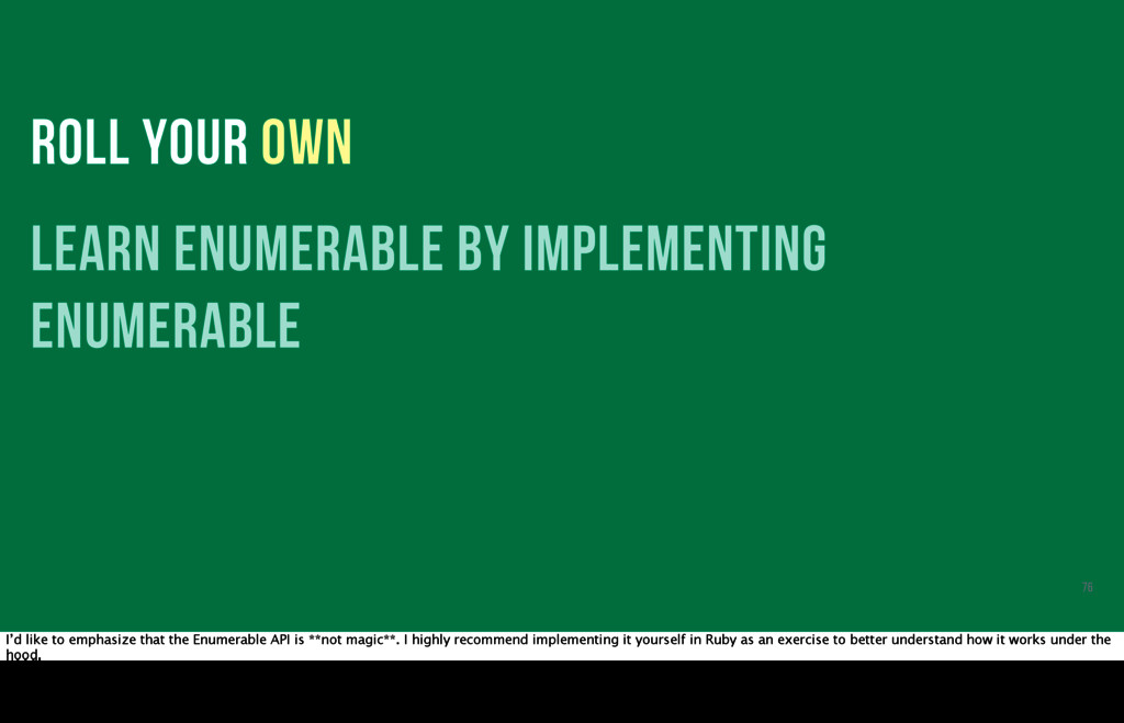 ROLL YOUR OWN learn Enumerable by implementing ...