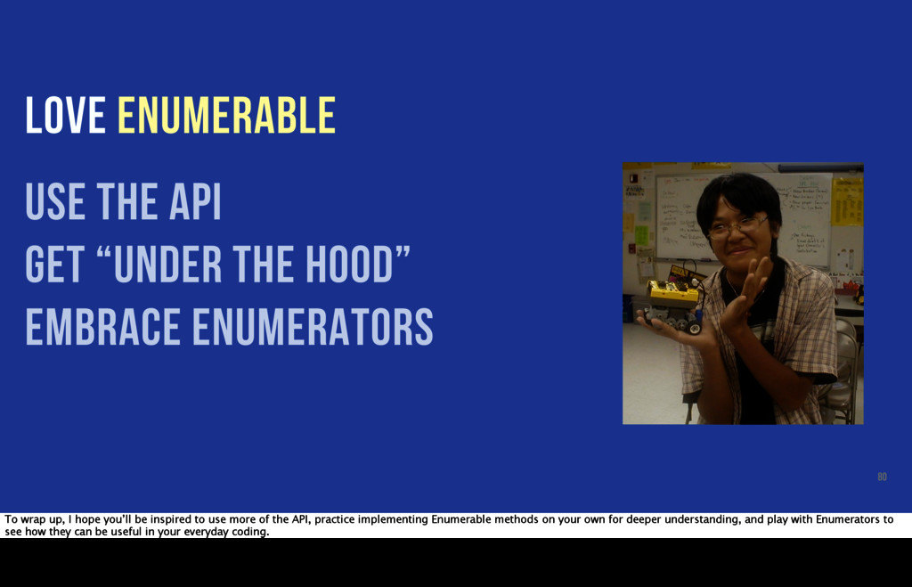 """LOVE ENUMERABLE use the api get """"under the hood..."""