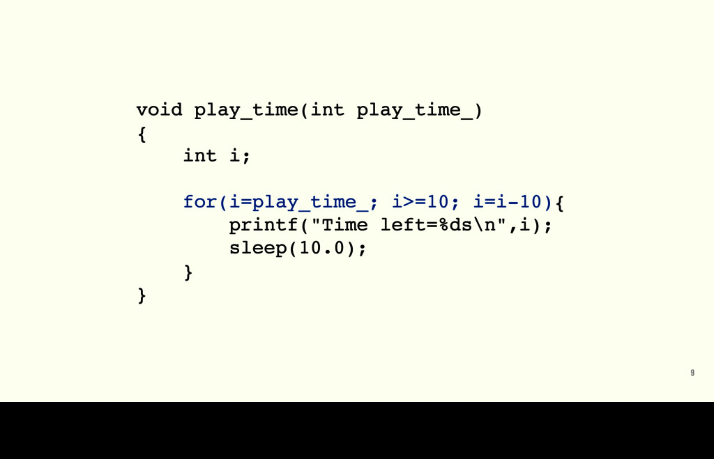 9 void play_time(int play_time_) { int i; for(i...