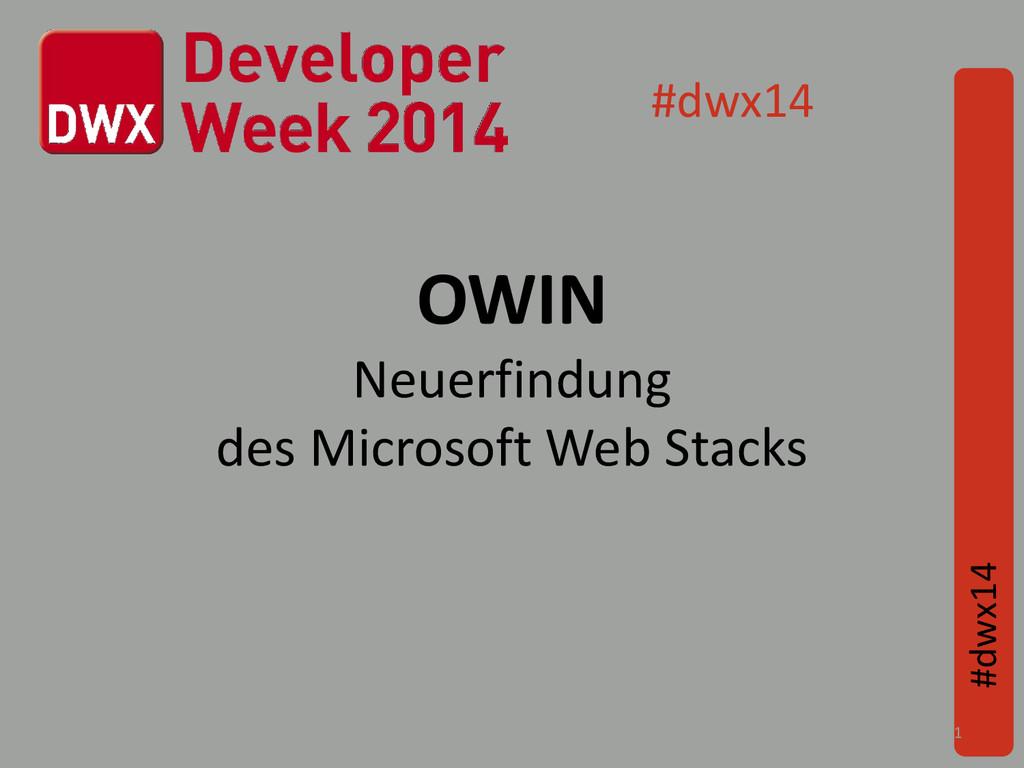 OWIN Neuerfindung des Microsoft Web Stacks #dwx...