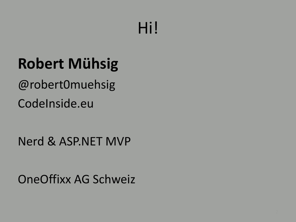 Hi! Robert Mühsig @robert0muehsig CodeInside.eu...