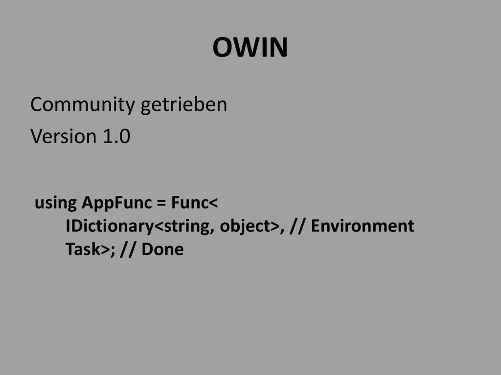 OWIN Community getrieben Version 1.0 22 using A...