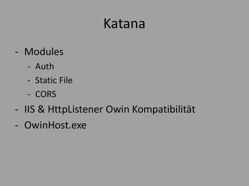 Katana - Modules - Auth - Static File - CORS - ...