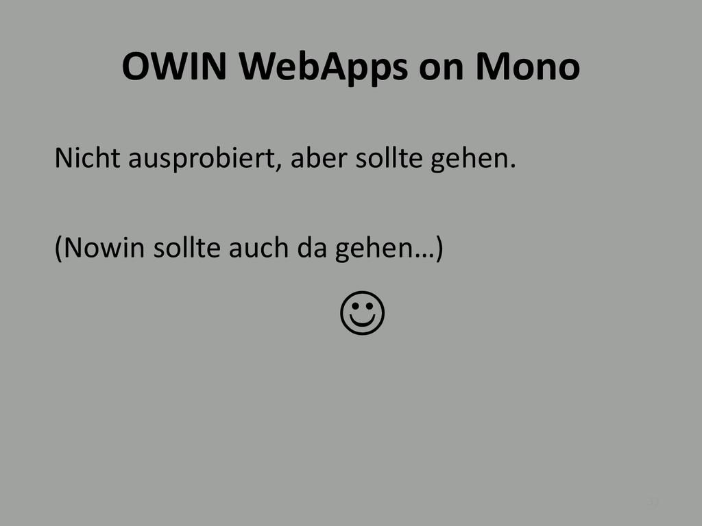 OWIN WebApps on Mono 33 Nicht ausprobiert, aber...