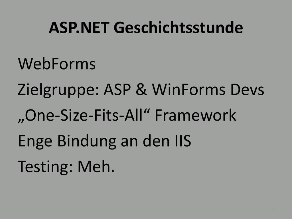 ASP.NET Geschichtsstunde WebForms Zielgruppe: A...