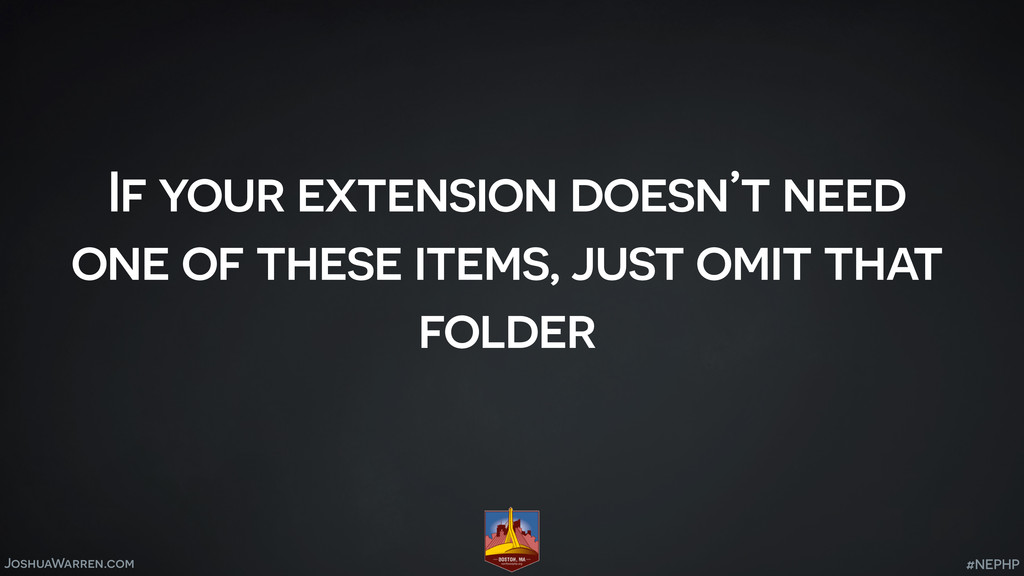 JoshuaWarren.com If your extension doesn't need...